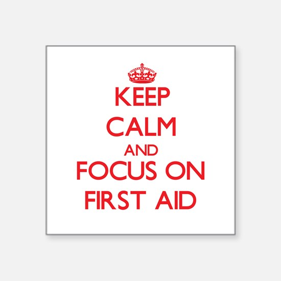 Keep Calm and focus on First Aid Sticker