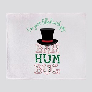 I'm Just filled with joy BAH HUM BUG Throw Blanket
