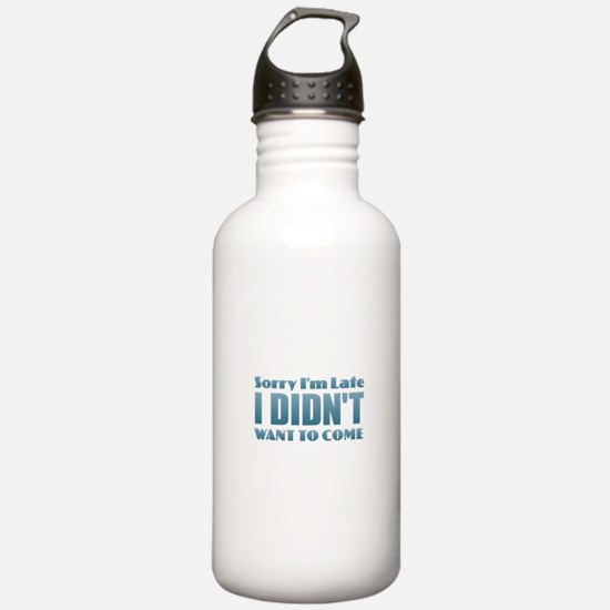 Sorry I'm Late Water Bottle