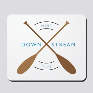 Meet you down stream Mousepad