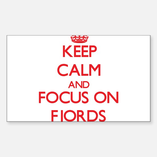Keep Calm and focus on Fjords Decal