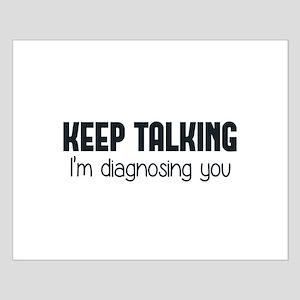 Keep Talking I'm Diagnosing You Posters
