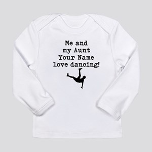 Me And My Aunt Love Dancing Long Sleeve T-Shirt