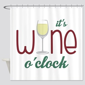 Wine OClock Shower Curtain