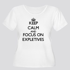 Keep Calm and focus on EXPLETIVES Plus Size T-Shir