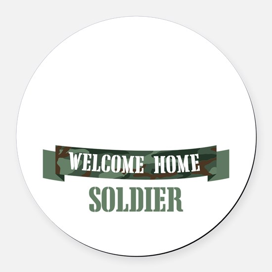 Welcome Home Soldier Round Car Magnet