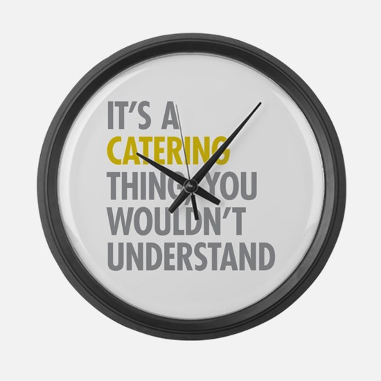 Its A Catering Thing Large Wall Clock