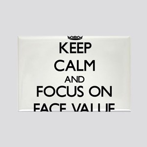 Keep Calm and focus on Face Value Magnets