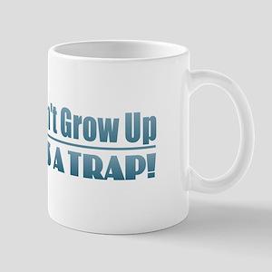 Don't Grow Up Mugs
