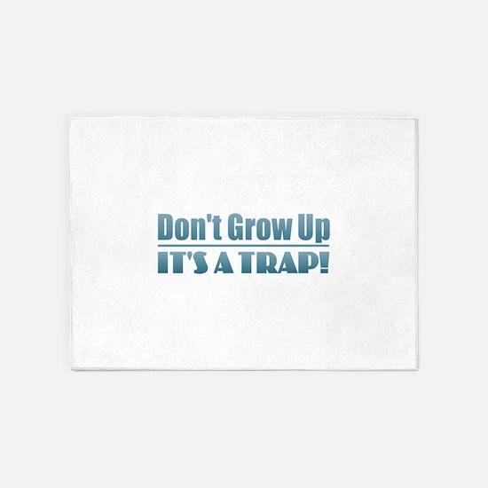 Don't Grow Up 5'x7'Area Rug
