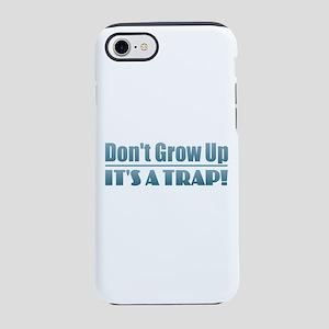 Don't Grow Up iPhone 7 Tough Case
