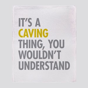 Its A Caving Thing Throw Blanket