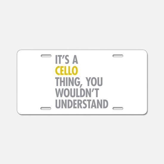 Its A Cello Thing Aluminum License Plate