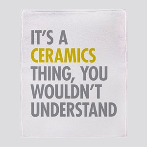 Its A Ceramics Thing Throw Blanket