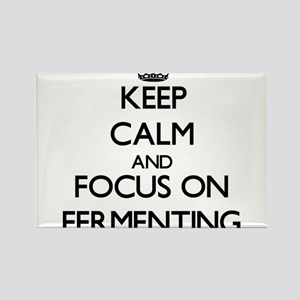 Keep Calm and focus on Fermenting Magnets
