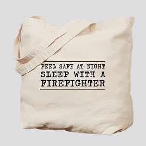 Sleep with a firefighter Tote Bag