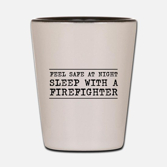 Sleep with a firefighter Shot Glass