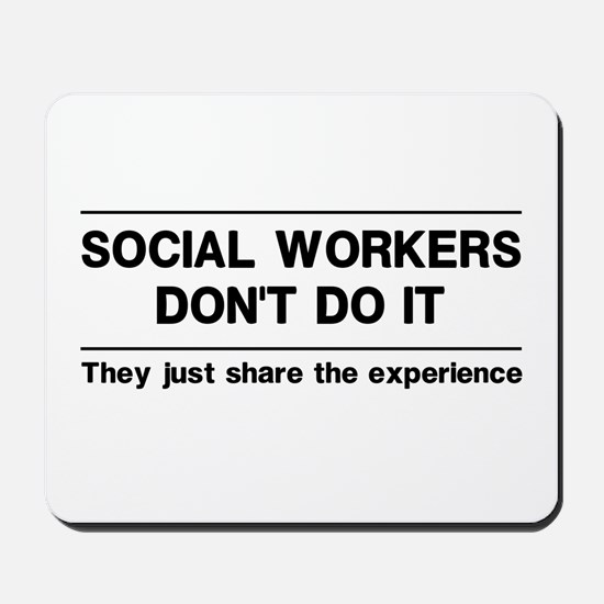 Social workers don't do it Mousepad