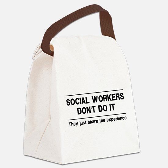 Social workers don't do it Canvas Lunch Bag