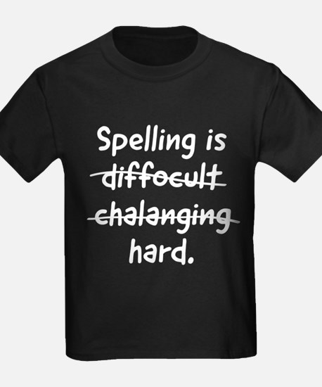 Spelling is hard T-Shirt