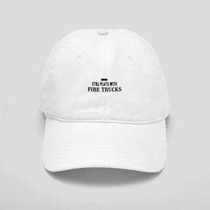 Still plays with fire trucks Baseball Cap
