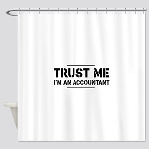 Trust me i'm an accountant Shower Curtain