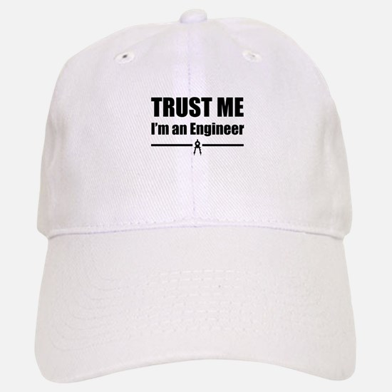 Trust me i'm an engineer Baseball Baseball Baseball Cap
