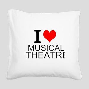 I Love Musical Theatre Square Canvas Pillow
