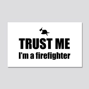 Trust me I'm a firefighter Wall Decal