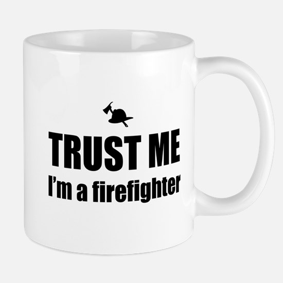 Trust me I'm a firefighter Mugs