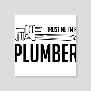 Trust me i'm a plumber Sticker