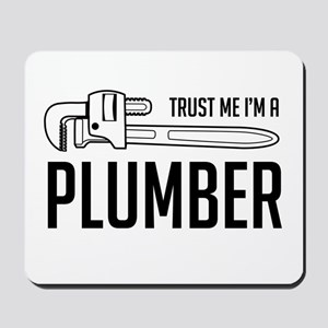 Trust me i'm a plumber Mousepad