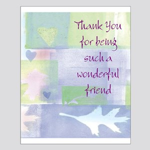 thank you for being a friend posters cafepress