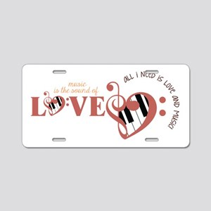 All I need is Love and Music Aluminum License Plat