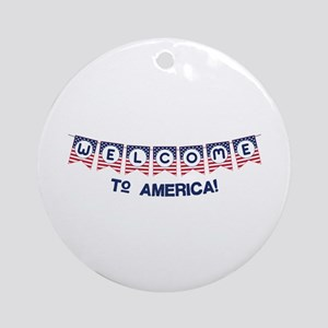 Welcome to America Ornament (Round)