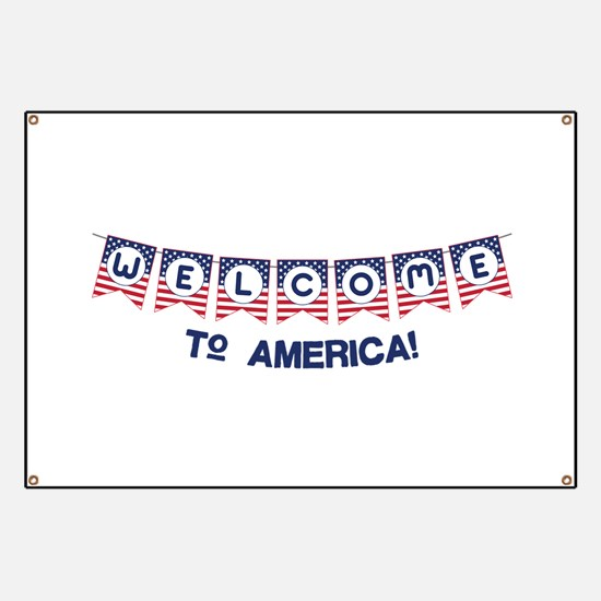 Welcome to America Banner