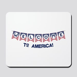 Welcome to America Mousepad