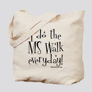 I do the MS walk everyday Tote Bag