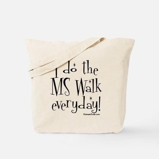 I do the MS walk everyday Tote Bag