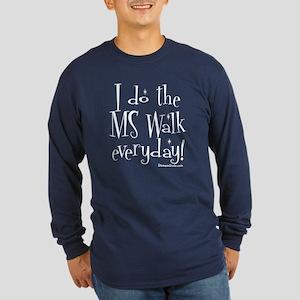 I do the MS walk everyday Long Sleeve Dark T-Shirt