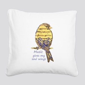 Music Gives my Soul Wings Square Canvas Pillow