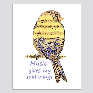 Music Gives my Soul Wings Small Poster