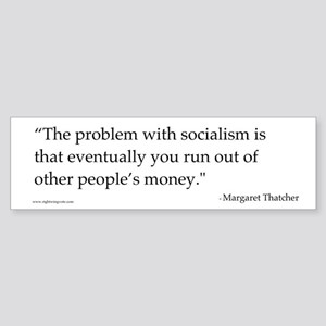 Problem with Socialism II Bumper Sticker