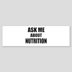 Ask me about Nutrition Bumper Sticker