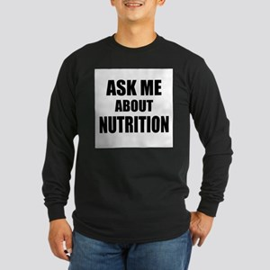 Ask me about Nutrition Long Sleeve T-Shirt