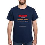 Racism=prej+power - Dark T-Shirt (m)