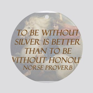 To Be Without Silver Round Ornament