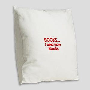 BOOKS... I need more Books. Burlap Throw Pillow