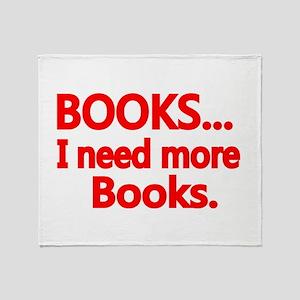 BOOKS... I need more Books. Throw Blanket
