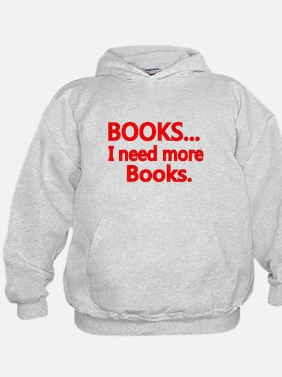 BOOKS... I need more Books. Hoodie